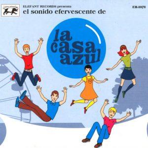 portada del disco El Sonido Efervescente de La Casa Azul