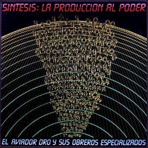 portada del disco Síntesis: La Producción al Poder