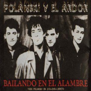 portada del disco Bailando en el Alambre - Todo Polanski en 2CD+DVD+Libreto