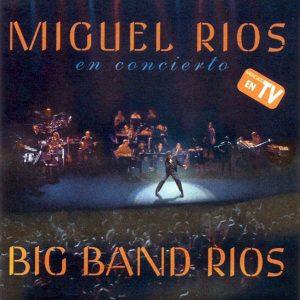 portada del disco Miguel Ríos en Concierto: Big Band Ríos