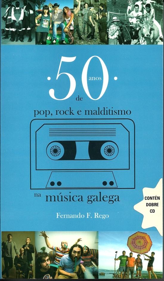 "imagen del post ""50 ANOS DE POP, ROCK E MALDITISMO NA MÚSICA GALEGA"", DE FERNANDO F. REGO"