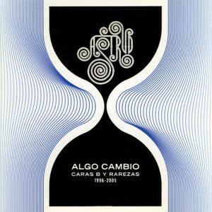 portada del disco Algo Cambió - Caras B y Rarezas (1996 - 2005)