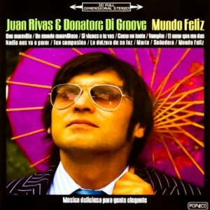 portada del disco Juan Rivas & Donatore di Groove: Mundo Feliz