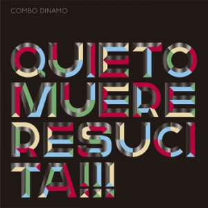 portada del disco Quieto, Muere, Resucita!!!