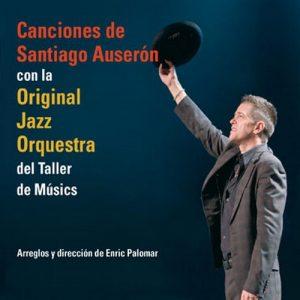 portada del disco Canciones de Santiago Auserón con la Original Jazz Orquestra del Taller de Músics