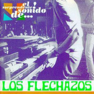 portada del disco El Sorprendente Sonido de Los Flechazos