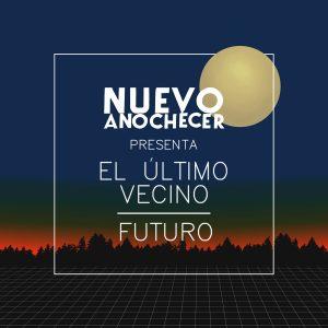 portada del disco El Último Vecino / Futuro: Nuevo Anochecer