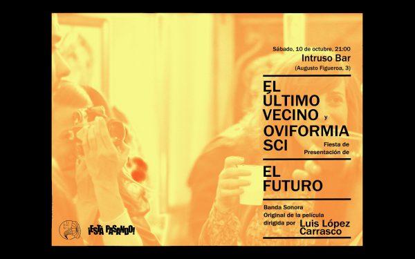 """cartel del evento EL ÚLTIMO VECINO Y OVIFORMIA SCI, EN LA FIESTA DE PRESENTACIÓN DE LA BANDA SONORA DE """"EL FUTURO"""""""