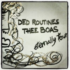 portada del disco Ded Routines / Thee Boas – Eternally Tour