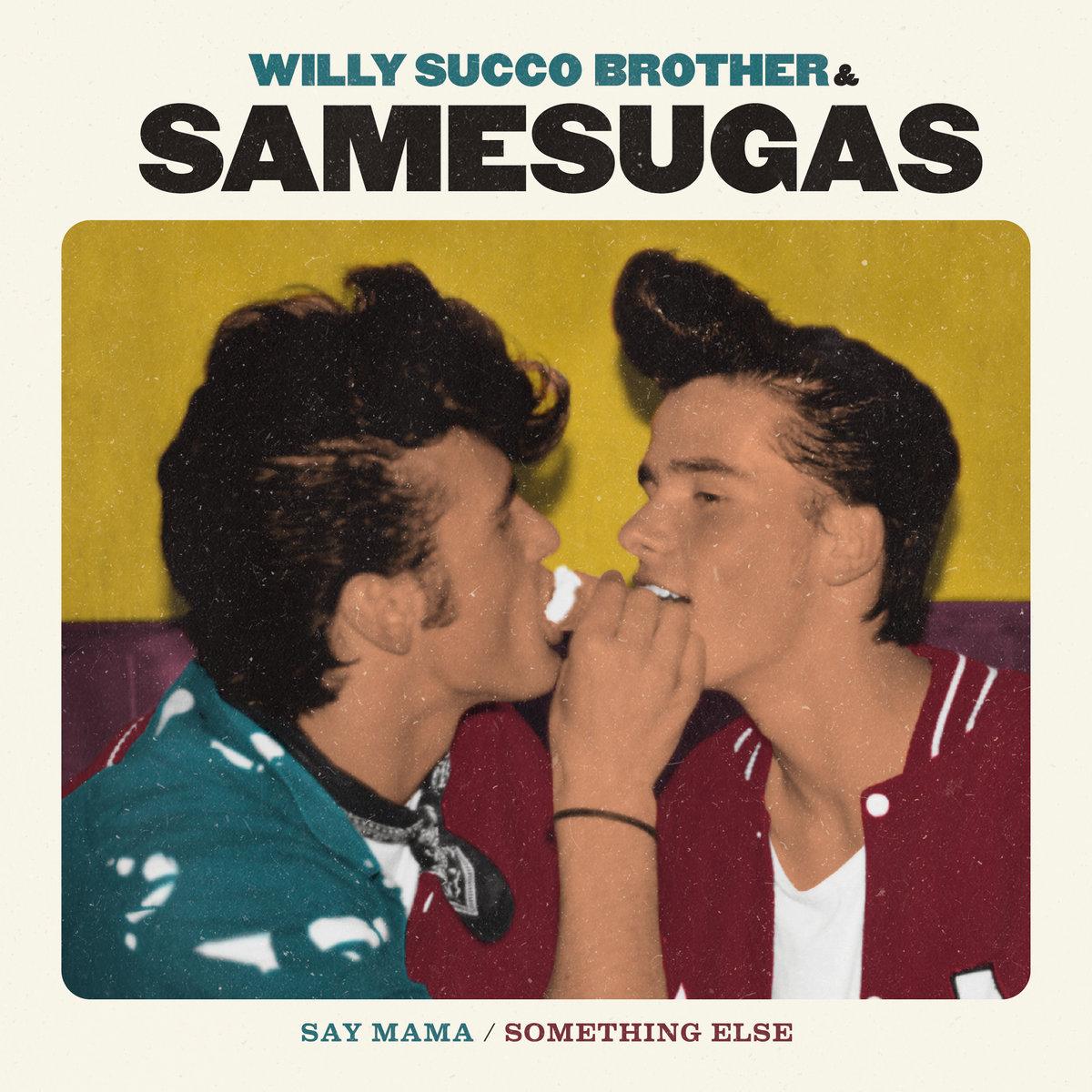 portada del album Willy Succo Brother & Samesugas: Say Mama / Something Else