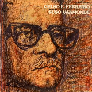 portada del disco Celso Emilio Ferreiro na Voz de Suso Vaamonde