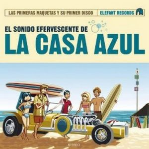 portada del disco El Sonido Efervescente de La Casa Azul - Las Primeras Maquetas y Su Primer Disco