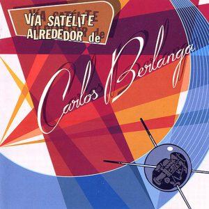 portada del disco Vía Satélite Alrededor de Carlos Berlanga