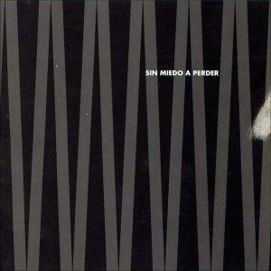 portada del disco Sin Miedo a Perder