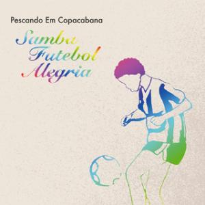 portada del disco Samba Futebol Alegria