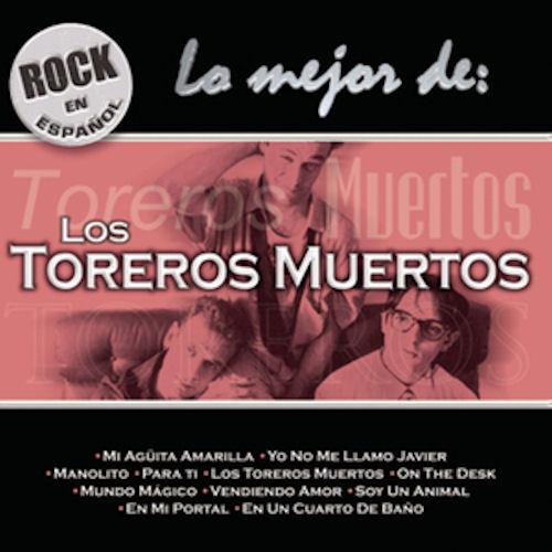 portada del disco Lo Mejor de: Los Toreros Muertos