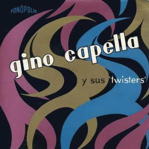 portada del disco Gino Capella y sus Twisters