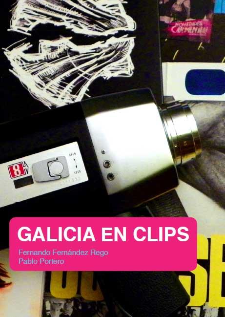 """imagen del post """"GALICIA EN CLIPS"""", NUEVO LIBRO DE FERNANDO F. REGO"""