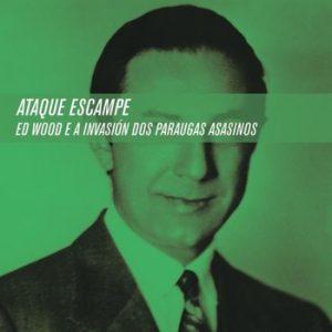 portada del disco Ed Wood e a Invasión dos Paraguas Asasinos