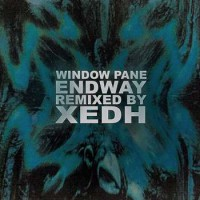 portada del disco Window Pane Endway Remixed by XEDH
