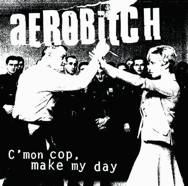 portada del album C'mon Cop, Make my Day