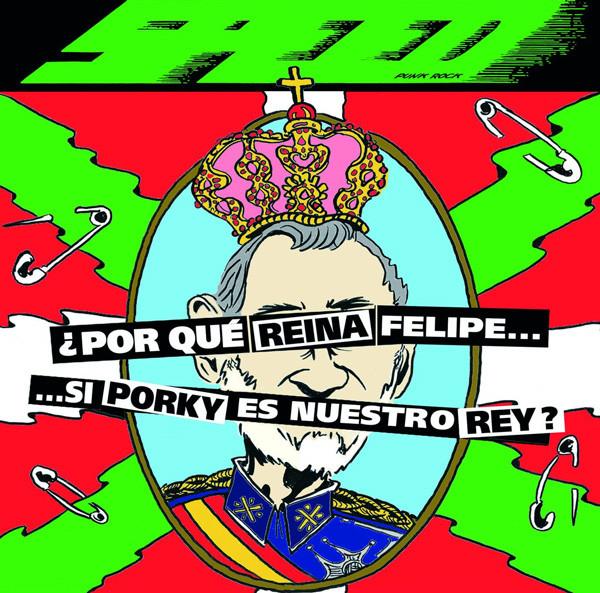 portada del album ¿Por Qué Reina Felipe.. Si Porky es Nuestro Rey?